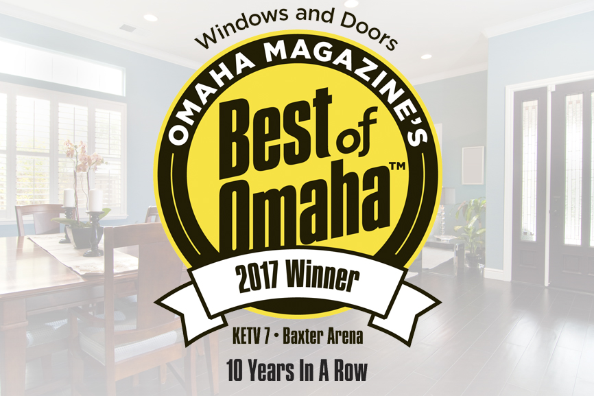 Great Omaha Door And Window Has Been A Winner In The Best Of Omaha Contest For 10  Years In A Row And Have Been A Winner In Both The U201cWindow U0026 Dooru201d And  U201cGarage ...